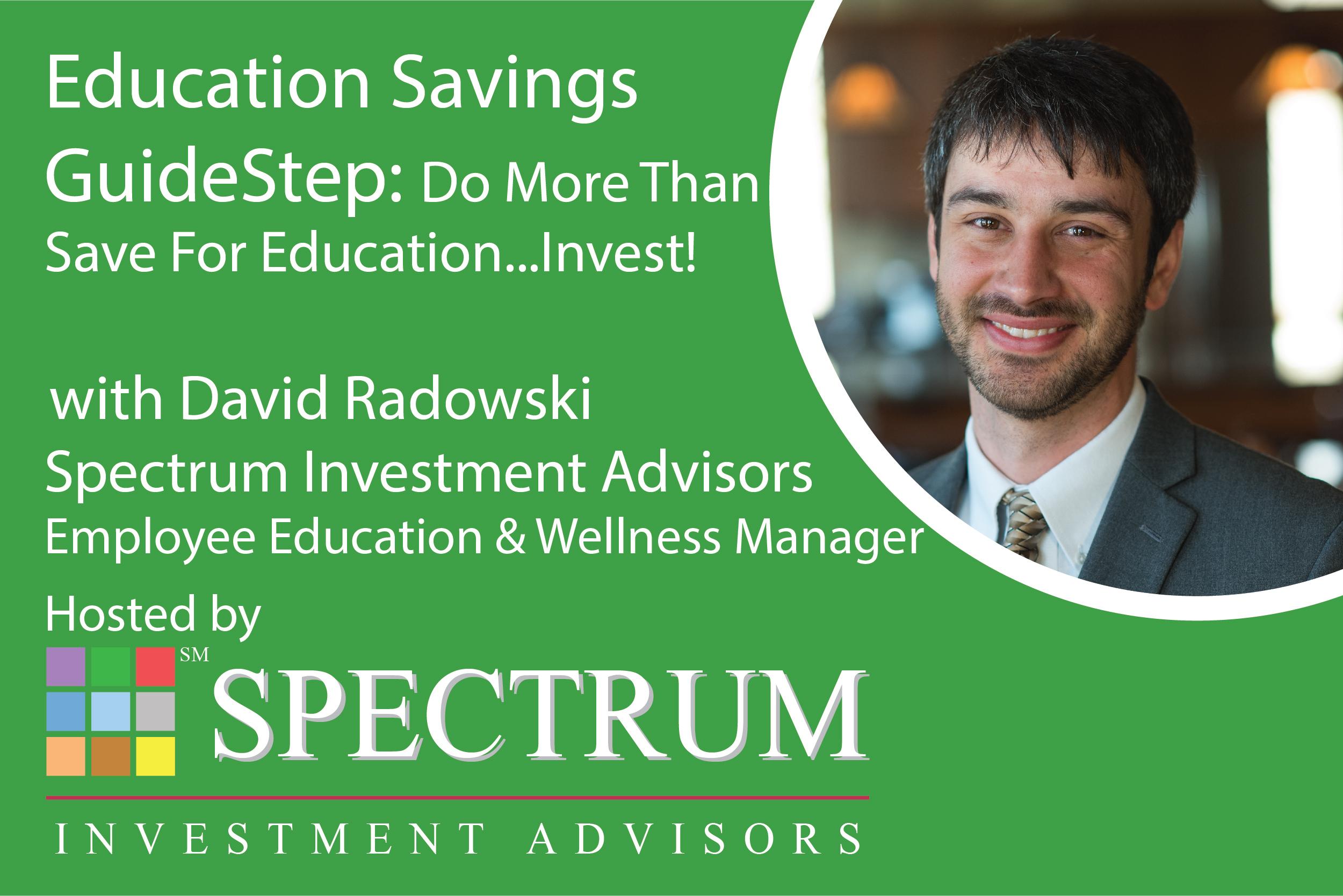 SIA Website David Radowski 2021 05 Education Savings GuideStep- Do More Than Save For Education...Invest-01